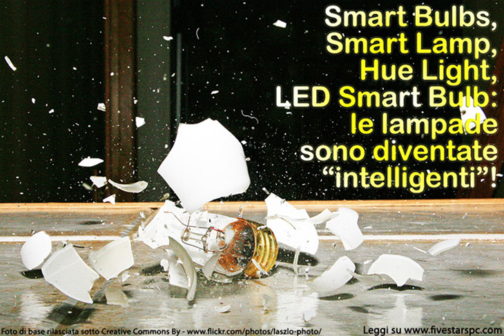 "Smart Bulbs, Smart Lamp, Hue Light e LED Smart Bulb: anche le lampade sono diventate ""intelligenti""!"